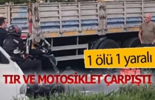 Tıra çarpan motorcu hayatını kaybetti