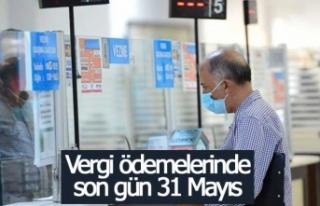 Vergi ödemelerinde son gün 31 Mayıs