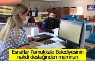 Esnaflar Pamukkale Belediyesinin nakdi desteğinden...