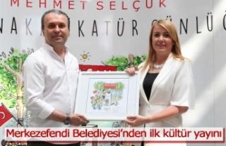 Merkezefendi Belediyesi'nden ilk kültür yayını