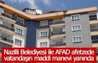 Nazilli Belediyesi ile AFAD afetzede vatandaşın...