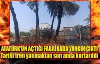 Atatürk'ün açtığı fabrikada yangın çıktı