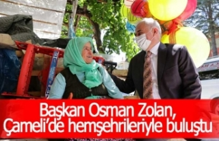 Başkan Osman Zolan, Çameli'de hemşehrileriyle...
