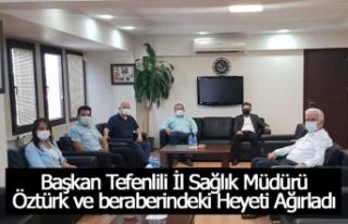 Başkan Tefenlili İl Sağlık Müdürü Öztürk...