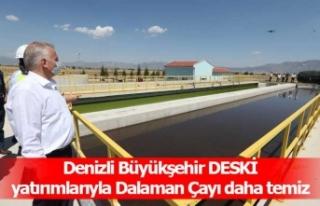 Denizli Büyükşehir DESKİ yatırımlarıyla Dalaman...