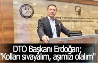 """DTO Başkanı Erdoğan; """"Kolları sıvayalım,..."""
