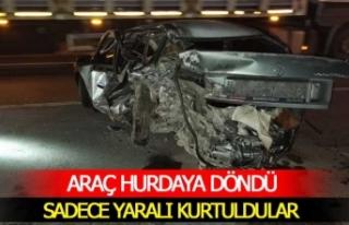 Hurdaya dönen araçtan sadece yaralı kurtuldular;...