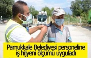 Pamukkale Belediyesi personeline iş hijyeni ölçümü...