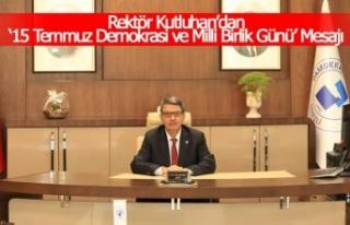 Rektör Kutluhan'dan '15 Temmuz Demokrasi ve Milli...