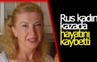 Rus kadın kazada hayatını kaybetti
