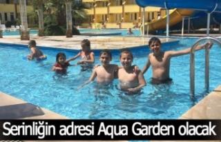 Serinliğin adresi Aqua Garden olacak