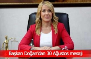Başkan Doğan'dan 30 Ağustos mesajı