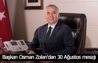Başkan Osman Zolan'dan 30 Ağustos mesajı