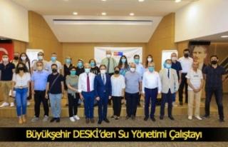 Büyükşehir DESKİ'den Su Yönetimi Çalıştayı