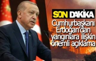 Cumhurbaşkanı Erdoğan'dan yangınlara ilişkin...