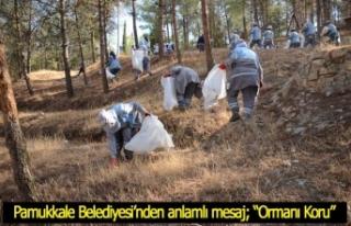 """Pamukkale Belediyesi'nden anlamlı mesaj; """"Ormanı..."""