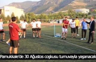Pamukkale'de 30 Ağustos coşkusu turnuvayla yaşanacak