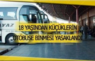 18 yaşından küçüklerin otobüse binmesi yasaklandı!