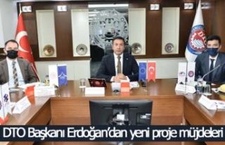 DTO Başkanı Erdoğan'dan yeni proje müjdeleri