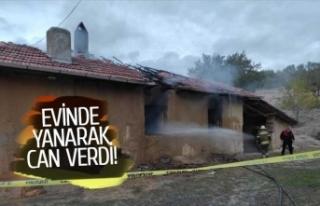 Evinde yanarak can verdi!