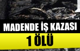 Madende iş kazası 1 ölü