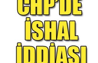 CHP'den ishal iddiası