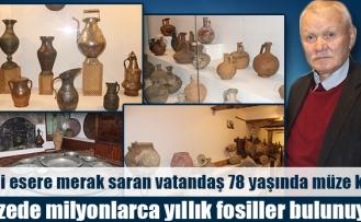 Tarihi esere merak saran vatandaş 78 yaşında müze kurdu