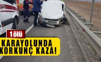 Karayolunda korkunç kaza!  1 ölü