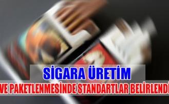 Sigara üretim ve paketlenmesinde standartlar belirlendi
