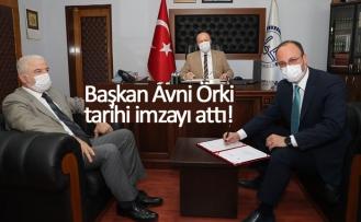 Başkan Örki, tarihi imzayı attı!