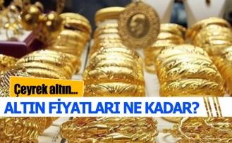 Altın fiyatları kadar?