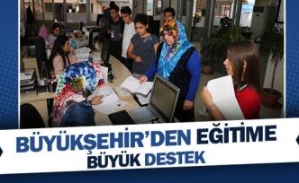 Büyükşehir'den eğitime büyük destek