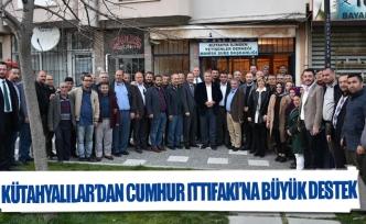 Kütahyalılar'dan Cumhur Ittifaki'na büyük destek