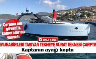 Muhabirleri taşıyan tekneye sürat teknesi çarptı!