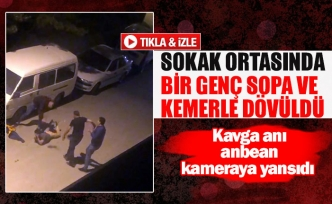 Sokak ortasında bir genç sopa ve kemerle dövüldü