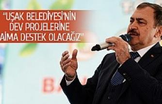 """""""Uşak Belediyesi'nin dev projelerine daima destek olacağız"""""""