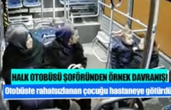 Otobüste rahatsızlanan çocuğu hastaneye götürdü