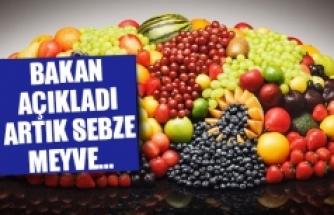 Bakan açıkladı artık sebze meyve…