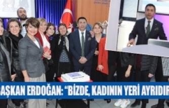 """Başkan Erdoğan: """"bizde, kadının yeri ayrıdır"""""""