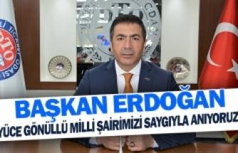 """Başkan Erdoğan;""""yüce gönüllü milli şairimizi saygıyla anıyoruz"""""""