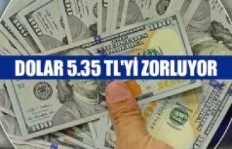 Dolar 5.35 TL'yi zorluyor
