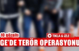 Ege'de terör operasyonu!  10 gözaltı