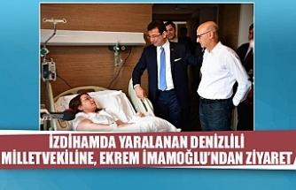 İzdihamda yaralanan Denizlili Milletvekiline, Ekrem İmamoğlu'ndan ziyaret