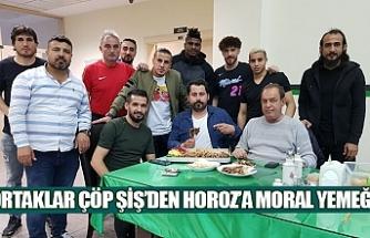 Ortaklar Çöp Şiş'den Horoz'a Moral yemeği