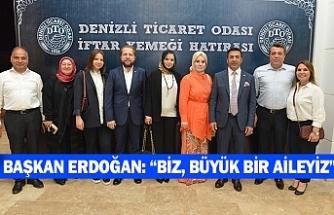 """Başkan Erdoğan: """"biz, büyük bir aileyiz"""""""