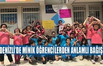 Denizli'de minik öğrencilerden anlamlı bağış