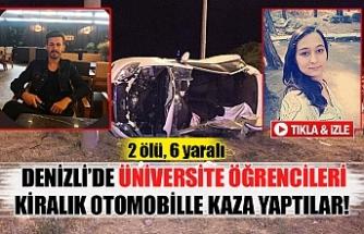 Denizli'de üniversite öğrencileri kiralık otomobille kaza yaptılar!
