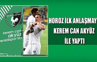 Horoz ilk anlaşmayı Kerem Can Akyüz ile yaptı
