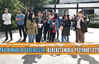 PAÜ Mimarlık öğrencileri, Bereket Enerji 'yi ziyaret etti
