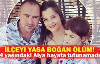 4 yaşındaki Alya hayata tutunamadı